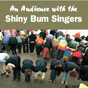An Audience with the Shiny Bum Singers