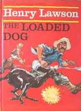 Henry Lawson's - The Loaded Dog