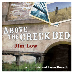 Jim Low's CD - Above the Creek Bed