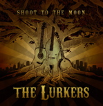 Shoot To The Moon - The Lurkers' CD